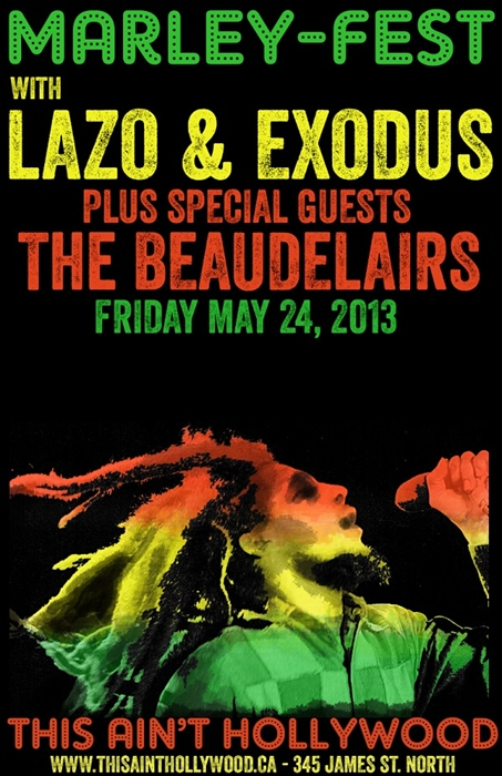 Marley Fest with Lazo and Exodus, and The Beaudelairs, This Ain&#8217;t Hollywood, May 24/13