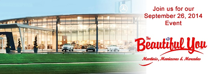 The Beautiful You: Martinis, Manicures and Mercedes, Mercedes-Benz Burlington, Sept. 26/14