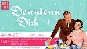 Downtown Dish, Downtown Hamilton, April 30
