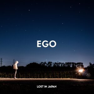 SOTW: July 6/20: Lost in Japan: Ego