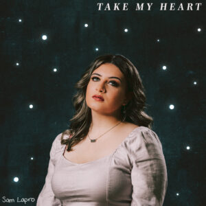 SOTW: November 26/20: Sam Lapro: Take My Heart